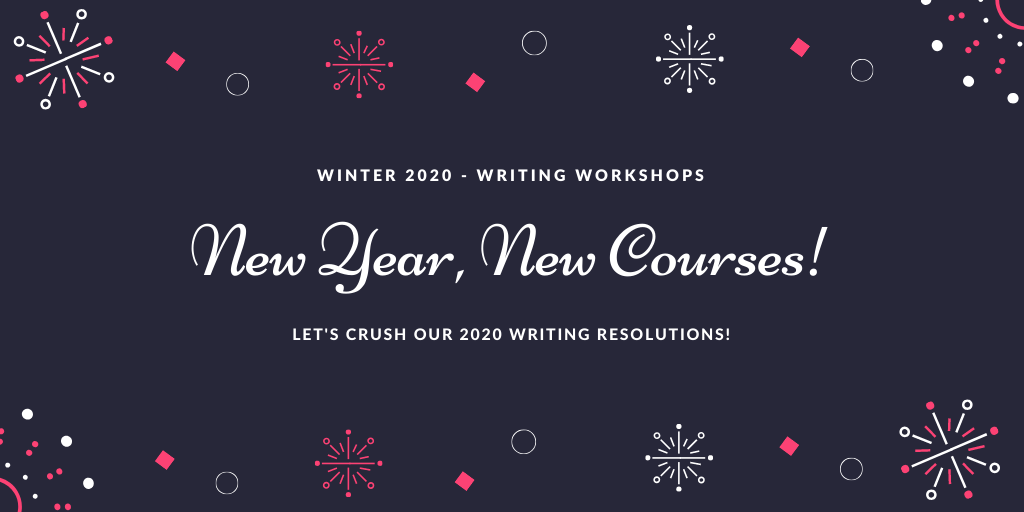 Do Not Crush List 2020.New Year New Courses Winter 2020 Writing Workshops The